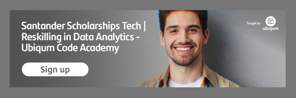An image of a smiling young man. Image text says: Santander Scholarships Tech – Reskilling in Data Analytics – Ubiqum Code Academy Sign Up.
