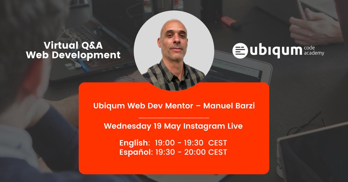 "Advertising image of Ubiqum web development mentor Manuel Barzi. Text: ""Virtual Q&A for Web Development. Wednesday 19 May Instagram Live"