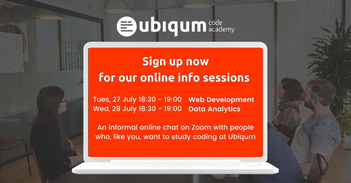 Ubiqum online info sessions 27 July Web Development, 28 July Data Analytics