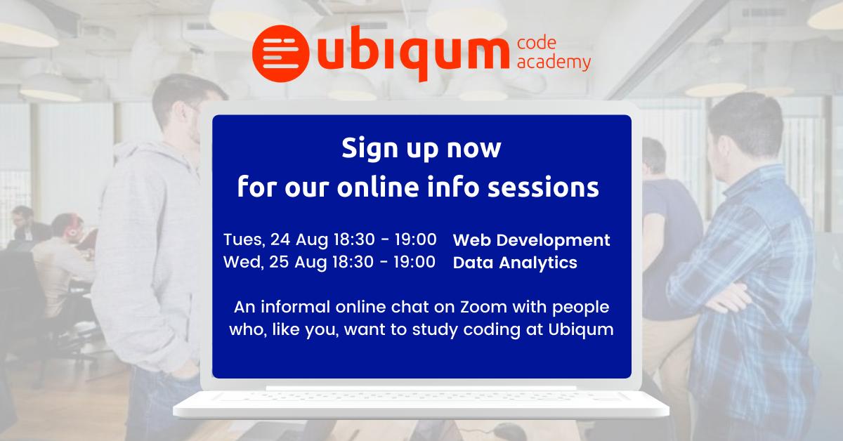 Ubiqum online info sessions 24 August Web Development, 25 August Data Analytics