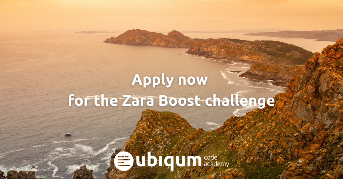 Background: the Galician Coast at sunset. Text: Apply now for the Zara Boost challenge. Ubiqum.
